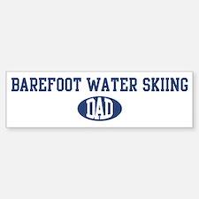 Barefoot Water Skiing dad Bumper Bumper Bumper Sticker