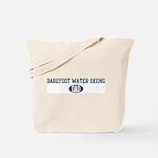 Barefoot Water Skiing dad Tote Bag