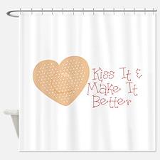 Kiss It & Make It Better Shower Curtain