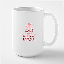 Keep Calm and focus on Payroll Mugs