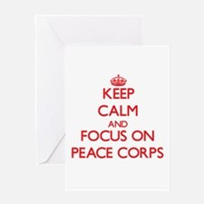 Keep Calm and focus on Peace Corps Greeting Cards