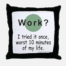 Work? Throw Pillow