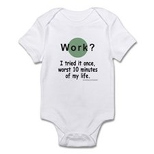 Work? Infant Bodysuit