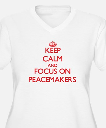 Keep Calm and focus on Peacemakers Plus Size T-Shi