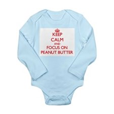Keep Calm and focus on Peanut Butter Body Suit