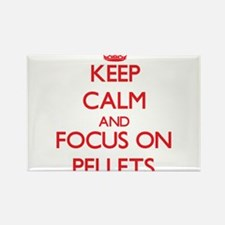 Keep Calm and focus on Pellets Magnets