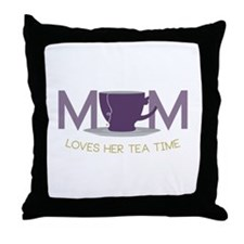 Mom Loves Her Tea Time Throw Pillow
