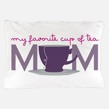 My Favorite Cup Of Tea Pillow Case