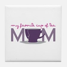 My Favorite Cup Of Tea Tile Coaster