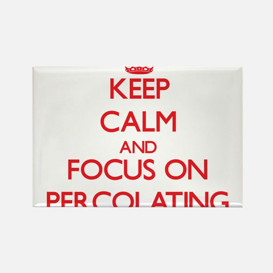 Keep Calm and focus on Percolating Magnets