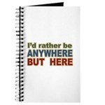 I'd Rather Be Anywhere but Here Journal
