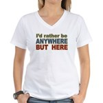 I'd Rather Be Anywhere but Here Women's V-Neck T-S