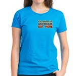 I'd Rather Be Anywhere but Here Women's Dark T-Shi