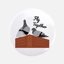 "Fly Together 3.5"" Button"