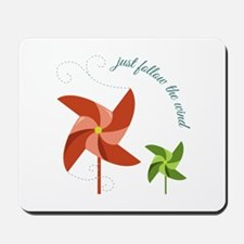 Just Follow the Wind Mousepad
