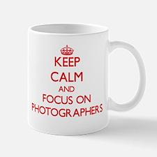 Keep Calm and focus on Photographers Mugs