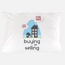 Buying Or Selling Pillow Case