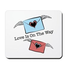 Love Is On The Way Mousepad