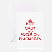 Keep Calm and focus on Plagiarists Greeting Cards