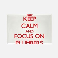 Keep Calm and focus on Plumbers Magnets