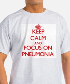 Keep Calm and focus on Pneumonia T-Shirt