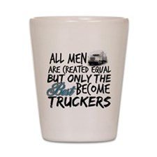 Best Become Truckers Shot Glass