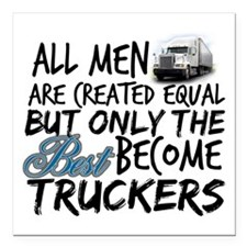 """Best Become Truckers Square Car Magnet 3"""" x 3"""""""