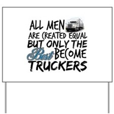 Best Become Truckers Yard Sign