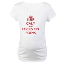 Keep Calm and focus on Poems Shirt