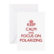 Keep Calm and focus on Polarizing Greeting Cards