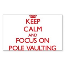 Keep Calm and focus on Pole Vaulting Decal