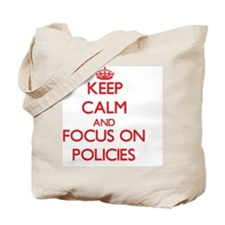 Keep Calm and focus on Policies Tote Bag