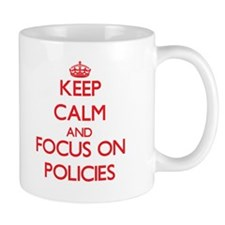 Keep Calm and focus on Policies Mugs
