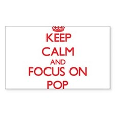 Keep Calm and focus on Pop Decal