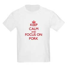 Keep Calm and focus on Pork T-Shirt