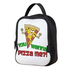 You Wanna Pizza Me Neoprene Lunch Bag