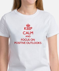 Keep Calm and focus on Positive Outlooks T-Shirt