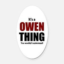 It's a Owen Thing Oval Car Magnet