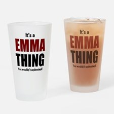 It's a Emma thing you wouldn't unde Drinking Glass