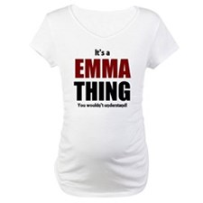 It's a Emma thing you wouldn't u Shirt