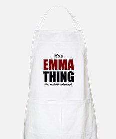 It's a Emma thing you wouldn't understand Apron