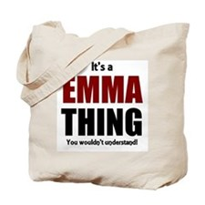 It's a Emma thing you wouldn't understand Tote Bag