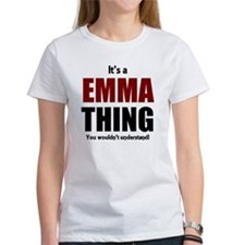It's a Emma thing you wouldn't und Tee