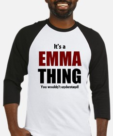 It's a Emma thing you wouldn't und Baseball Jersey
