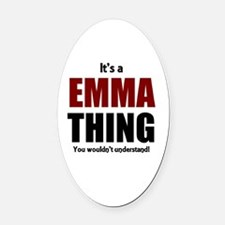 It's a Emma thing you wouldn't und Oval Car Magnet