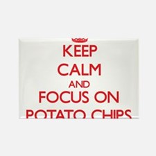 Keep Calm and focus on Potato Chips Magnets