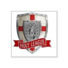 "The Holy League Square Sticker 3"" x 3"""