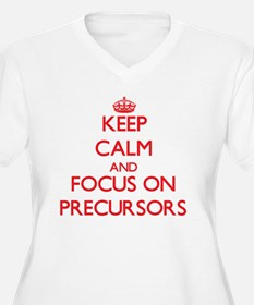 Keep Calm and focus on Precursors Plus Size T-Shir