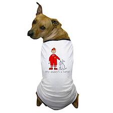 My Daddy's a Hero Dog T-Shirt