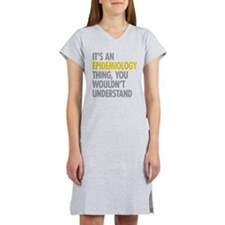 Its An Epidemiology Thing Women's Nightshirt